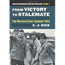 From Victory to Stalemate  The Western Front, Summer 1944