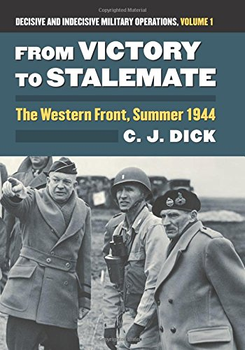 From Victory to Stalemate: The Western Front, Summer 1944?Decisive and Indecisive Military Operations, Volume 1 (Modern War Studies (Hardcover)) (Difference Between American English And British English)