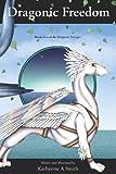 Dragonic Freedom, Katherine A. Smith, 1441423672