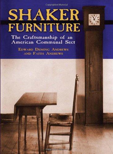 - Shaker Furniture (Craftsmanship of an American Communal Sect)