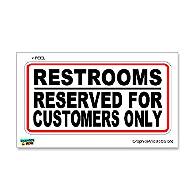 Graphics and More Restrooms Reserved for Customers Only - Business Store Sign - Window Wall Sticker: Automotive