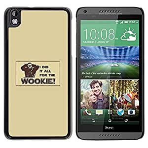 // PHONE CASE GIFT // Duro Estuche protector PC Cáscara Plástico Carcasa Funda Hard Protective Case for HTC DESIRE 816 / All For The Wookie - Funny /