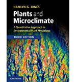 img - for [(Plants and Microclimate: A Quantitative Approach to Environmental Plant Physiology)] [Author: Hamlyn G. Jones] published on (November, 2013) book / textbook / text book