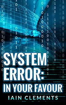 System Error: In Your Favour by [Clements, Iain]