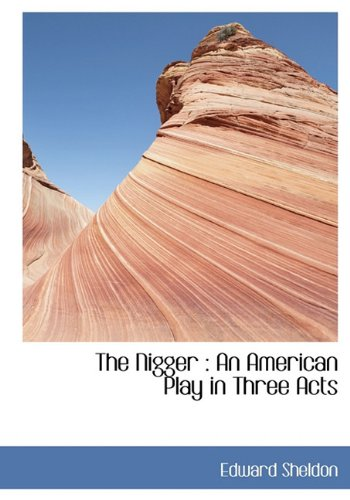 The Nigger: An American Play in Three Acts