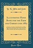 Amazon / Forgotten Books: Illustrated Hand Book for the Farm and Garden for 1882 Containing a Complete List of the Best Known and Most Popular Varieties of Garden, Field and . Assortment of Plants, Gladiolus, Lilies, Ho (B K Bliss and Sons)