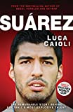 Suárez: The Remarkable Story Behind Football's Most Explosive Talent