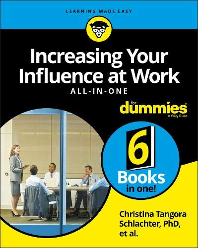 Read Online Increasing Your Influence at Work All-In-One For Dummies (For Dummies (Business & Personal Finance)) pdf