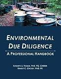 Enviromental Due Diligence: A Professional Handbook