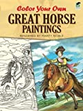 Color Your Own Great Horse Paintings (Dover Art Coloring Book) by Marty Noble