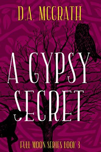 A GYPSY SECRET: Full Moon Series Book Three