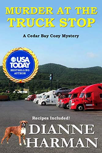 Murder at the Truck Stop: A Cedar Bay Cozy Mystery (Cedar Bay Cozy Mystery Series Book 16) by [Harman, Dianne]