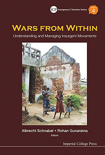 Download Wars From Within:Understanding and Managing Insurgent Movements (Imperial College Press Insurgency and Terrorism Series) Pdf