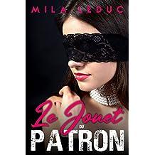 Le Jouet du Patron - L'INTEGRALE: (Roman Érotique, Thriller, Sexe à Plusieurs, Suspense, Soumission) (French Edition)