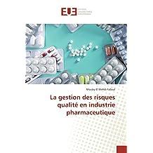 La gestion des risques qualité en industrie pharmaceutique (Omn.Univ.Europ.)
