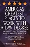America's Greatest Places to Work with a Law Degree (Career Guides)