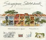 Singapore Sketchbook, Gretchen Liu and Graham Byfield, 9814068403