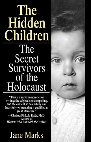 The Hidden Children: The Secret Survivors of the Holocaust by [Marks, Jane]