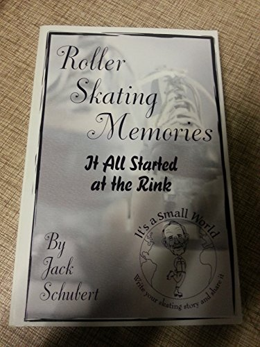 Roller Skating Memories: It All Started at the Rink. (The Jack Roller)