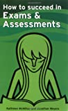How to succeed in Exams and Assessments (Smarter Study Guides)