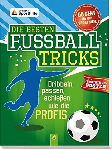die-besten-fussballtricks-mit-trainingsposter-dribbeln-passen-schiessen-wie-die-profis