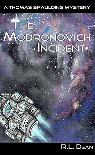 The Modronovich Incident (A Thomas Spaulding Mystery Book 1) by [Dean, R.L.]