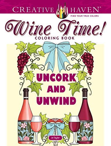 Creative Haven Wine Time! Coloring Book (Adult Coloring) by Jo Taylor