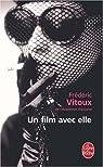 Un film avec elle par Vitoux