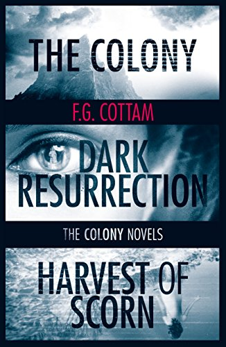 The Complete Colony Trilogy: The Colony, Dark Resurrection, Harvest of Scorn (The Colony Novels) cover