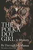 The Polka Dot Girl, Darragh McManus, 1780991819