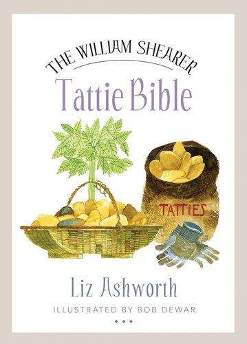 The William Shearer Tattie Bible (Birlinn Food Bibles) by Liz Ashworth