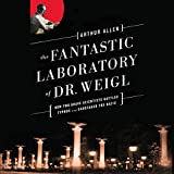 Image de The Fantastic Laboratory of Dr. Weigl: How Two Brave Scientists Battled Typhus and Sabotaged the Nazis