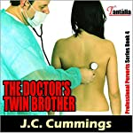 The Doctor's Twin Brother : Professional Perverts, Book 4 | J.C. Cummings