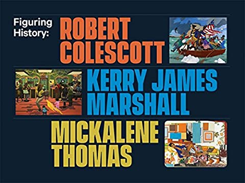 Figuring History: Robert Colescott, Kerry James Marshall, Mickalene Thomas - Black History Collage