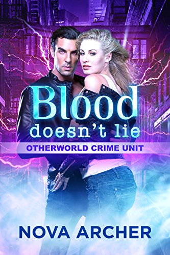 Blood Doesn't Lie (Otherworld Crime Unit Book - Unit Archer