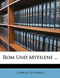 Rom und Mytilene, Conrad Cichorius, 1148914250