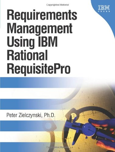 [PDF] Requirements Management Using IBM Rational RequisitePro Free Download | Publisher : IBM Press | Category : Computers & Internet | ISBN 10 : 0321383001 | ISBN 13 : 9780321383006