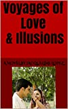 Voyages of Love & Illusions (Love, Illusions, & Transformation Book 1)