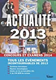 Actualité 2013 - Concours et examens 2014 - Tous les évènements incontournables de 2013