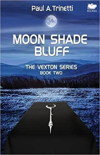 Moon Shade Bluff: The Vexton Trilogy, Book Two