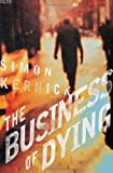 The Business of Dying, Simon Kernick, 0312314019