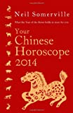 Your Chinese Horoscope 2014, Neil Somerville, 0007479557