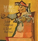 img - for The Two Roberts: Robert Colquhoun and Robert MacBryde by Patrick Elliott (2014-12-08) book / textbook / text book