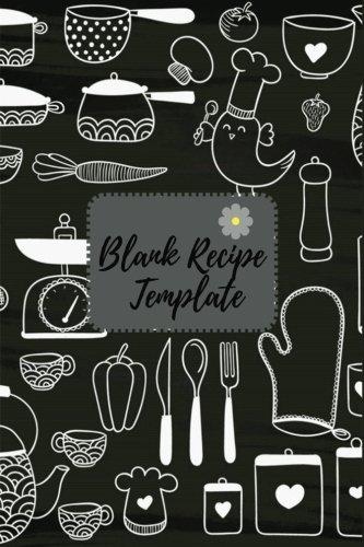 Blank Recipe Template: Blank Cookbook Recipe & Note, Blank Cookbook To Write in, Recipe Journals To Write In, Organizer To Write In,Recipe ... Fill in, Cookbook Template 6