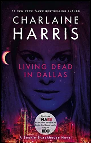 Living Dead in Dallas: A Sookie Stackhouse Novel (True Blood TV Tie-In Edition)