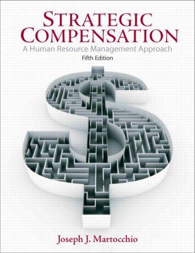 Strategic Compensation: A Human Resource Management Approach