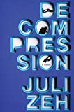 Decompression, Juli Zeh, 0385537581
