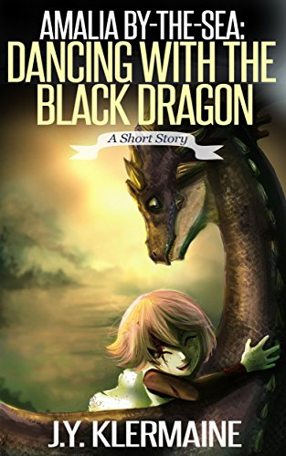Amalia By-the-Sea: Dancing With The Black Dragon: A Short Story (English Edition)