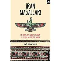 İran Masalları: On Derviş Bir Kilimde Uyurken, İki Padişah Bir Dünyaya Sığmaz.