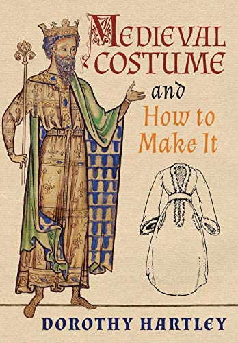 Medieval Costume and How to Make It